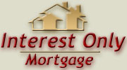 Interest Only Mortgages